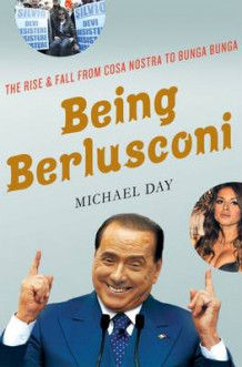 Being Berlusconi av Michael Day (Innbundet)