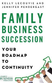 Family Business Succession av Kelly LeCouvie og Jennifer M. Pendergast (Innbundet)