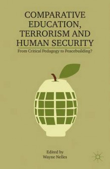 Comparative Education, Terrorism and Human Security (Heftet)
