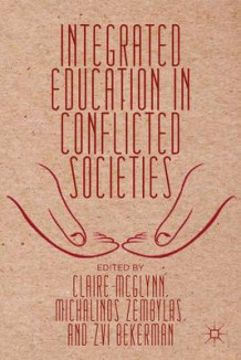 Integrated Education in Conflicted Societies (Innbundet)