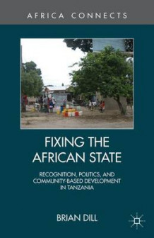 Fixing the African State av Brian J. Dill (Innbundet)