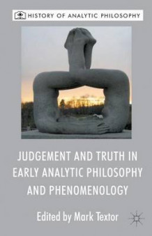 Judgement and Truth in Early Analytic Philosophy and Phenomenology (Innbundet)