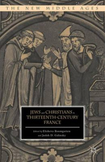Jews and Christians in Thirteenth-Century France (Innbundet)