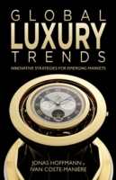 Global Luxury Trends av Jonas Hoffmann og Ivan Coste-Maniere (Innbundet)