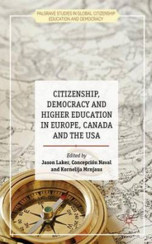 Citizenship, Democracy and Higher Education in Europe, Canada and the USA (Innbundet)