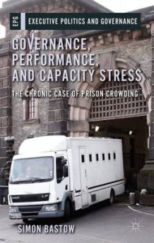 Governance, Performance, and Capacity Stress av Simon Bastow (Innbundet)