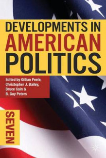 Developments in American Politics: No. 7 av Gillian Peele, Christopher J. Bailey og Bruce E. Cain (Heftet)