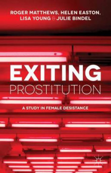 Exiting Prostitution av Roger Matthews, Helen Easton, L. Reynolds, Lisa Young og Julie Bindel (Heftet)