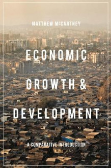 Economic Growth and Development av Matthew McCartney (Heftet)