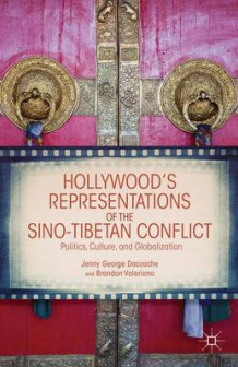 Hollywood's Representations of the Sino-Tibetan Conflict av Jenny George Daccache og Brandon Valeriano (Innbundet)