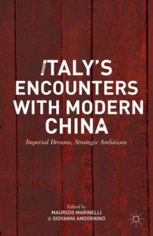 Italy's Encounters with Modern China 2014 (Innbundet)
