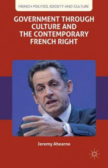 Government Through Culture and the Contemporary French Right av Jeremy Ahearne (Innbundet)