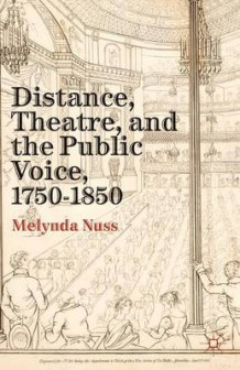 Distance, Theatre, and the Public Voice, 1750-1850 av Melynda Nuss (Innbundet)