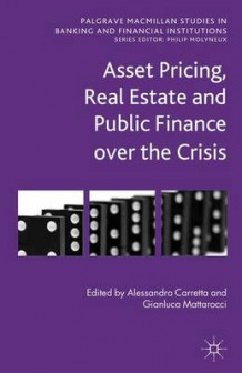 Asset Pricing, Real Estate and Public Finance Over the Crisis (Innbundet)