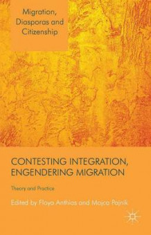 Contesting Integration, Engendering Migration (Innbundet)
