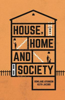 House, Home and Society av Rowland Atkinson og Dr. Keith Jacobs (Innbundet)