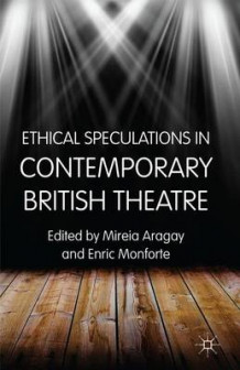 Ethical Speculations in Contemporary British Theatre (Innbundet)