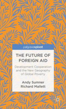 The Future of Foreign Aid av Andy Sumner og Richard Mallett (Innbundet)