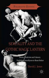 Omslag - Sexuality and the Gothic Magic Lantern