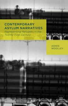 Contemporary Asylum Narratives av Agnes Woolley (Innbundet)