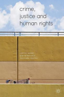 Crime, Justice and Human Rights av Leanne Weber, Elaine Fishwick og Marinella Marmo (Heftet)