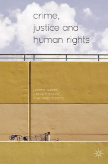 Crime, Justice and Human Rights av Leanne Weber, Elaine Fishwick og Marinella Marmo (Innbundet)
