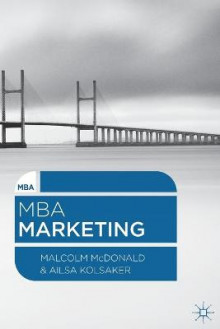 MBA Marketing av Malcolm McDonald og Ailsa Kolsaker (Heftet)