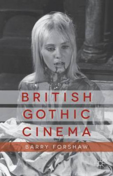 British Gothic Cinema av Barry Forshaw (Innbundet)