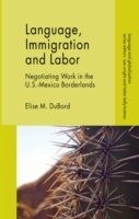 Language, Immigration and Labor av Elise M. DuBord (Innbundet)