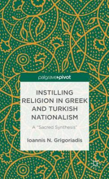 Instilling Religion in Greek and Turkish Nationalism av Ioannis N. Grigoriadis (Innbundet)