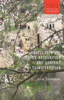 Israeli Identity, Thick Recognition and Conflict Transformation av Lisa Strombom (Innbundet)
