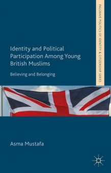 Identity and Political Participation Among Young British Muslims av Asma Mustafa (Innbundet)
