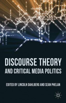 Discourse Theory and Critical Media Politics (Heftet)