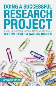 Doing a Successful Research Project av Martin Brett Davies og Nathan Hughes (Heftet)