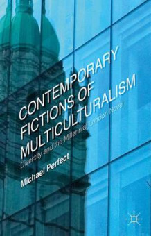 Contemporary Fictions of Multiculturalism av Michael Perfect (Innbundet)