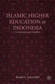 Islamic Higher Education in Indonesia av Ronald A. Lukens-Bull (Innbundet)