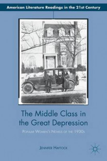 The Middle Class in the Great Depression av Jennifer Haytock (Innbundet)