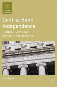 Central Bank Independence av Carlo Tognato (Heftet)