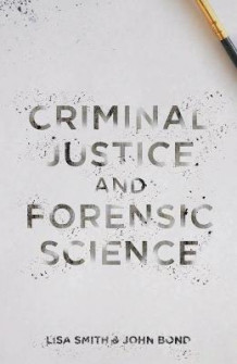 Criminal Justice and Forensic Science av Lisa Smith og John Bond (Heftet)