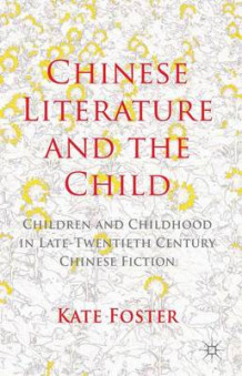 Chinese Literature and the Child av Kate Foster (Innbundet)