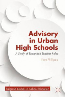 Advisory in Urban High Schools av Kate Phillippo (Innbundet)