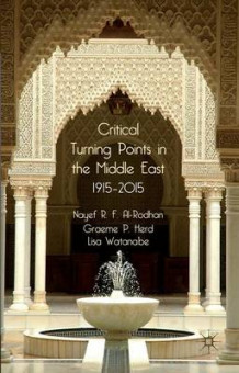 Critical Turning Points in the Middle East av Nayef R. F. Al-Rodhan, Graeme P. Herd og Lisa Watanabe (Heftet)
