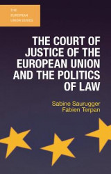 Omslag - The Court of Justice of the European Union and the Politics of Law