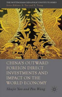 China's Outward Foreign Direct Investments and Impact on the World Economy av Shujie Yao og Pan Wang (Innbundet)