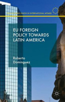 EU Foreign Policy Towards Latin America av Roberto Dominguez (Innbundet)