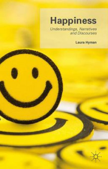 Happiness: Understandings, Narratives and Discourses av Laura Hyman (Innbundet)