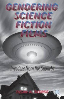 Gendering Science Fiction Films av Susan A. George (Innbundet)