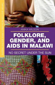 Folklore, Gender, and AIDS in Malawi av Anika Wilson (Innbundet)