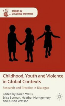 Childhood, Youth and Violence in Global Contexts (Innbundet)
