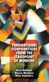 Transnational Corporations from the Standpoint of Workers av Diana Mulinari, Nora Rathzel og Aina Tollefsen (Innbundet)